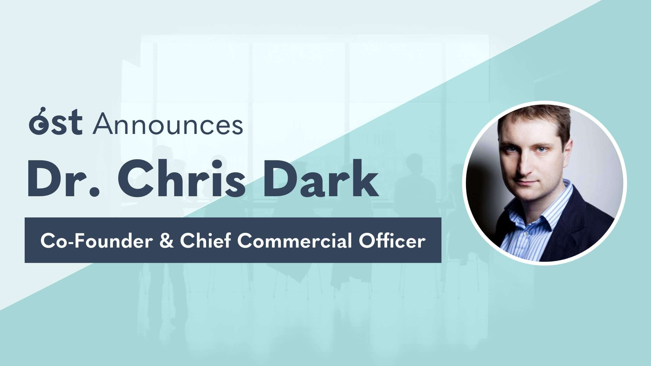 Dr. Chris Dark Joins OST as Co-Founder & Chief Commercial Officer
