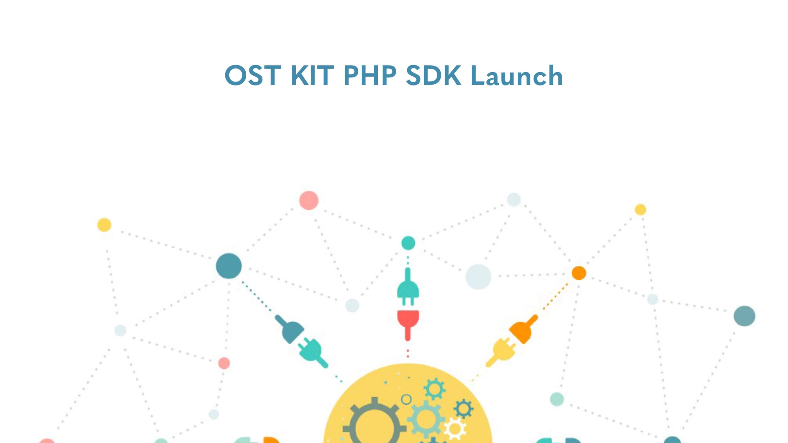 OST KIT PHP SDK Launch