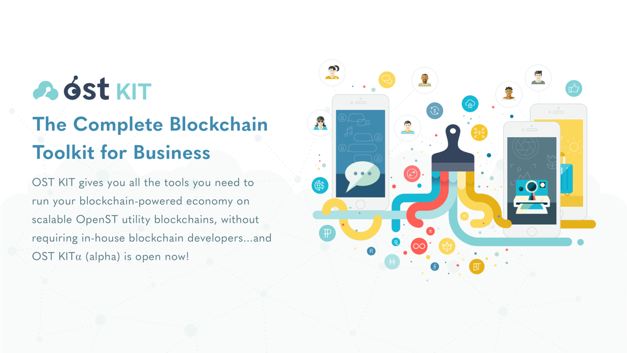 OST launches OST KIT⍺—public alpha release of the complete blockchain toolkit for business.