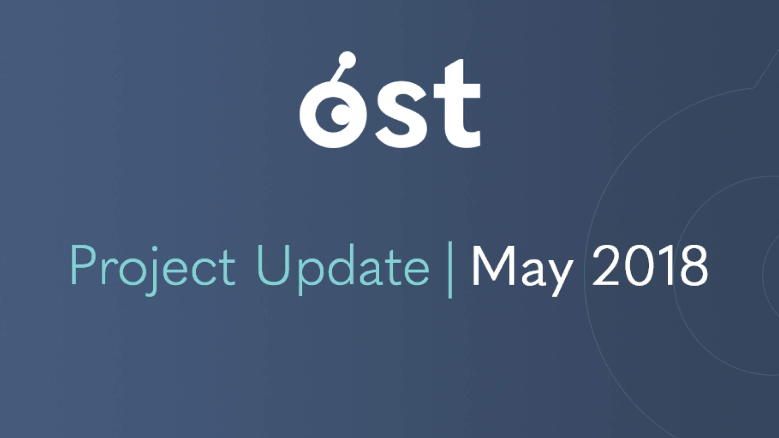 OST May 2018 — $OST Monthly Update